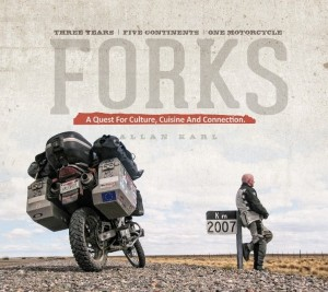 The Ultimate Ride-to-Eat Coffee Table Book – Forks: Three Years, Five Continents, One Motorcycle
