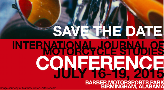 5th International Journal of Motorcycles Studies Conference  Thursday, July 17, 2014 - Saturday, July 16-19 2015