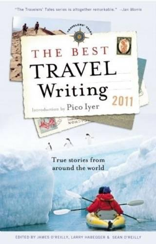 Best Travel Writing 2011 Pico Iyer