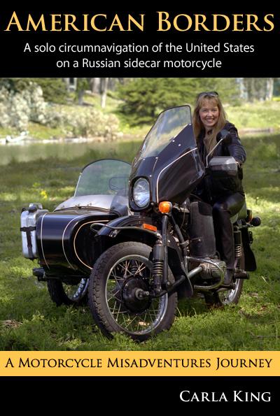 American Borders Motorcycle Diaries Carla King Ural Sidecar